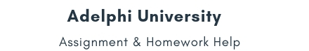 Adelphi University Assignment & Homework Help